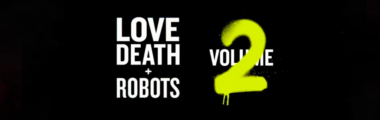 Второго сезон сериала «Любовь, Смерть и Роботы» выйдет 14 мая, а третий в 2022